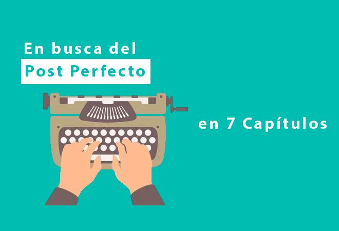 cómo crear un post perfecto