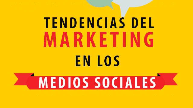 Tendencias del Marketing en los Medios Sociales; Presente y Futuro…
