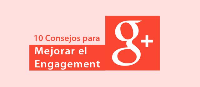 mejorar el engagement en google plus