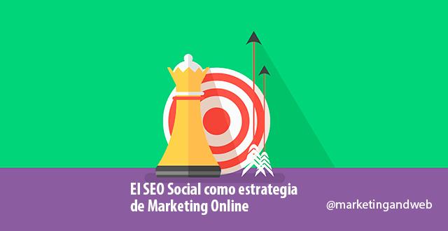 El SEO Social, una de las mejores estrategias de marketing online