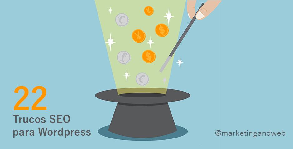 22 Trucos SEO para WordPress en 2014 – Mejora el posicionamiento de tu Blog