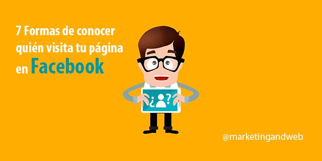 Cómo saber quién visita mi Facebook de Empresa o el Personal