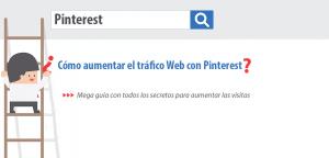 cómo aumentar el tráfico web con pinterest guía
