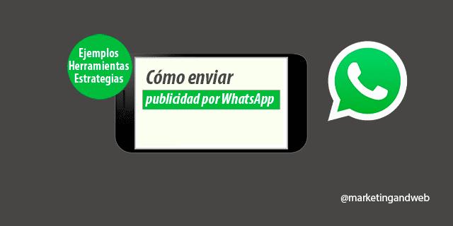 Enviar publicidad por WhatsApp – Ejemplos y Herramientas muy útiles