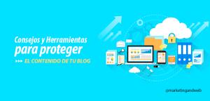 consejos herramientas proteger el contenido de un blog