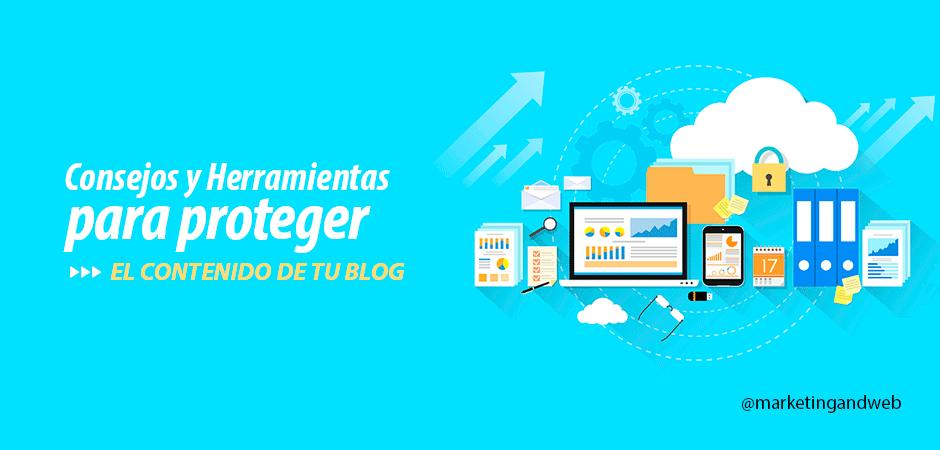 Consejos y herramientas para proteger los contenidos de un Blog