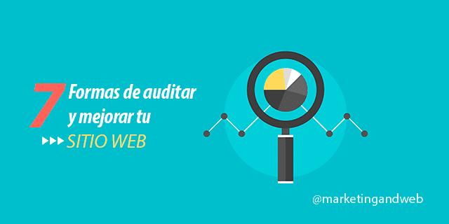 7 maneras de auditar y mejorar tu sitio web