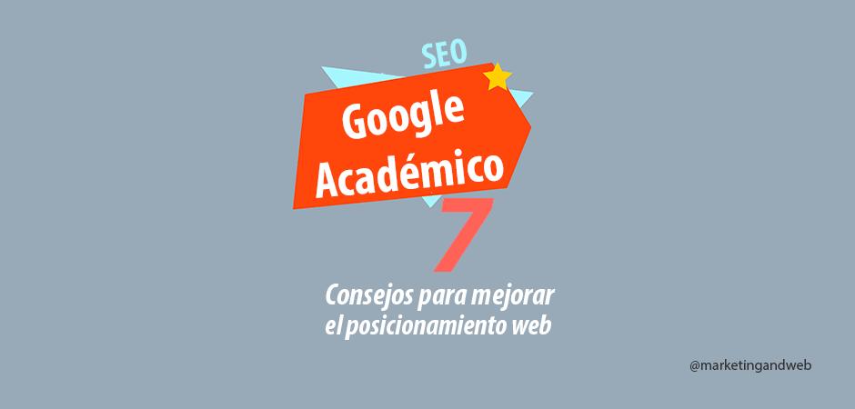 Google Académico – 7 Consejos para mejorar el posicionamiento
