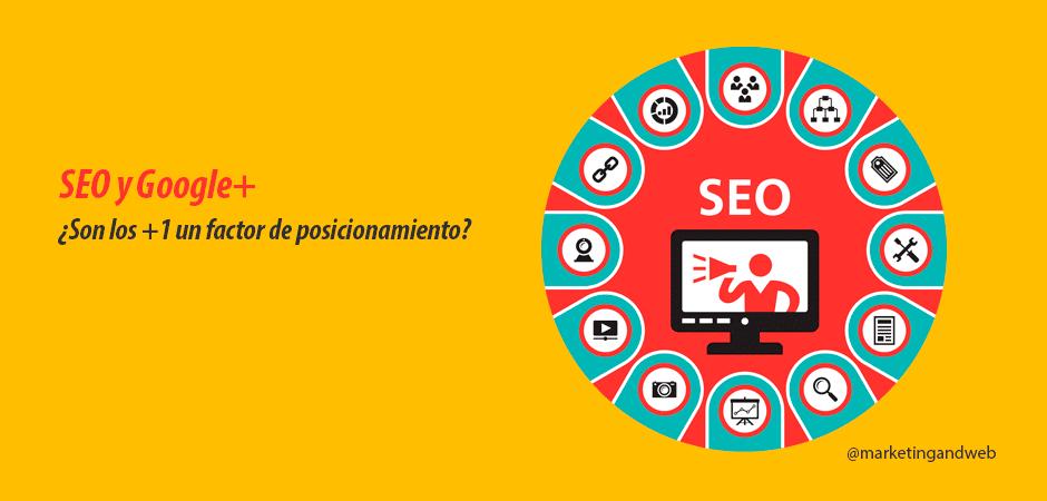 SEO y Google Plus ¿Son los +1 un factor de posicionamiento web?