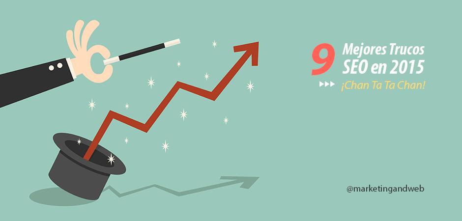 9 Mejores Trucos SEO en 2015 para aumentar el tráfico web