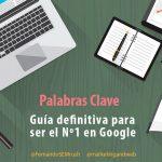 Palabras Clave – Guía definitiva para ser el Nº1 en Google