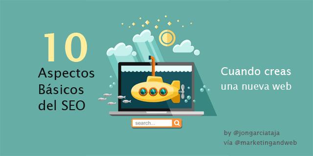 10 aspectos SEO básicos e imprescindibles cuando vas a crear una nueva página web