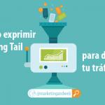 Cómo exprimir el Long Tail SEO para mejorar el posicionamiento de tu Blog