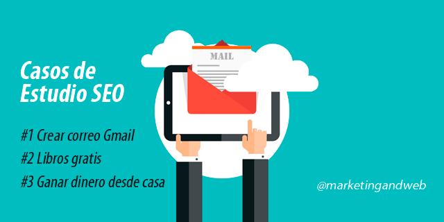 Aprende a crear un correo Gmail (Caso de estudio SEO)