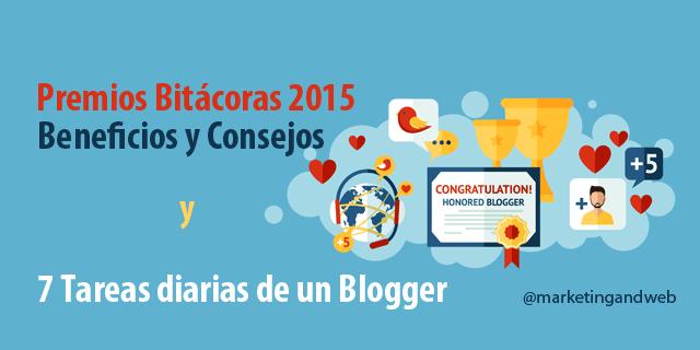 Premios Bitácoras 2015 y 7 tareas diarias de un Blogger