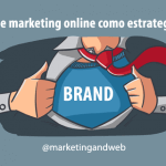 Los eventos de marketing online como estrategia de Marca