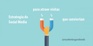 estrategia de social media atraer visitas