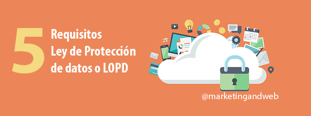 Qué es la LOPD y cómo saber si cumplo la ley de protección de datos