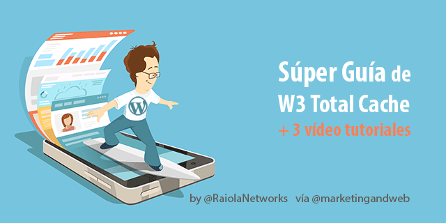 Cómo configurar W3 Total Cache en WordPress + 3 vídeo tutoriales