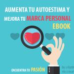 Cómo aumentar la Autoestima y Mejorar la Marca Personal + Ebook
