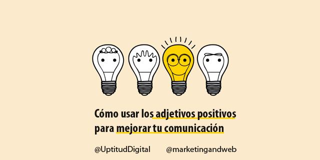 Cómo usar adjetivos positivos para mejorar la comunicación