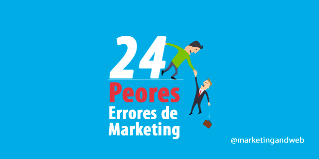 Los 24 peores errores de Marketing Digital y Social Media