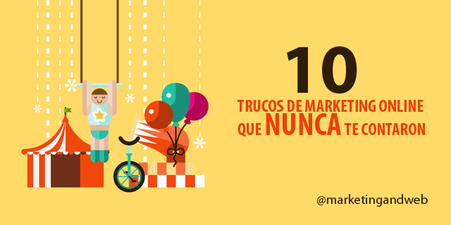 10 Trucos de Marketing Online que NUNCA te contaron