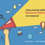 ¿Cómo construir sólidas Relaciones Públicas en tu empresa?