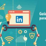 Qué es LinkedIn, cómo funciona y para qué sirve. Consigue empleo con LinkedIn