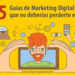 35 Guías de Marketing Digital que no deberías perderte en 2017 + Evento Gratuito