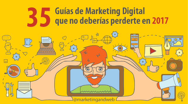 35 Guías de Marketing Digital que no deberías perderte en 2017 + Evento Gratuito