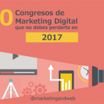 10 Congresos de Marketing Digital Gratuito y de Pago que no debes perderte en 2017
