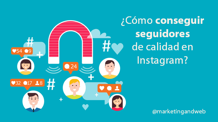 Marketing and Web - Blog - Cómo conseguir seguidores en Instagram de Calidad y sin TRUCOS