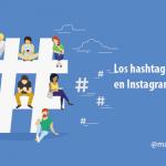 Los hashtags más usados en Instagram en 2017 + herramientas y apps más populares