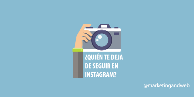 Marketing and Web - Blog - ¿Cómo saber quién no me sigue en Instagram? 10 Herramientas y Apps