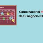 Modelo Canvas: Cómo hacer tu modelo de negocio [Plantilla + Vídeo en español]
