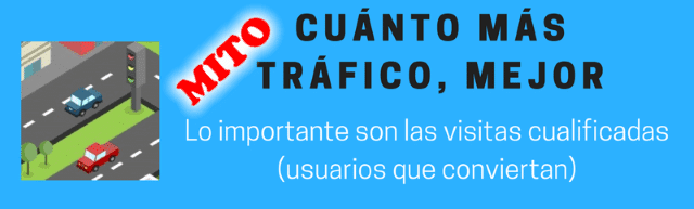Mito del SEO: Cuánto más tráfico, mejor
