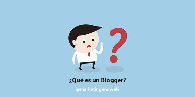qué es un blogger