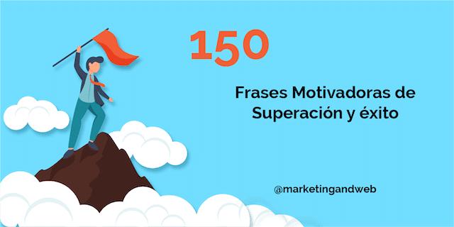 150 Mejores Frases Motivadoras De Superación Y éxito