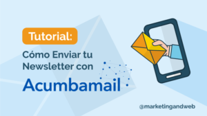 Guia para enviar newsletter con Acumbamail