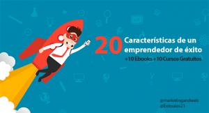 20 Características de un emprendedor de éxito + 10 Cursos gratuitos + 10 ebooks