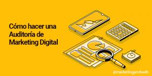 cómo hacer una auditoría de marketing digital