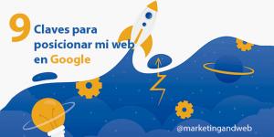 Posicionamiento web: 9 Claves y no Trucos para posicionar mi web en Google