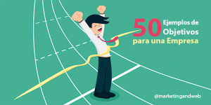50 Ejemplos de Metas y Objetivos de una empresa