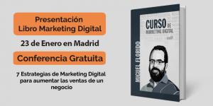 Presentación del Libro de Marketing Digital de Miguel Florido + Ponencia Gratuita