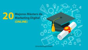 mejores master de marketing digital online en españa