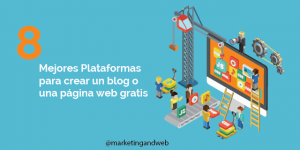 8 Plataformas para crear un blog gratis o una página web gratuita