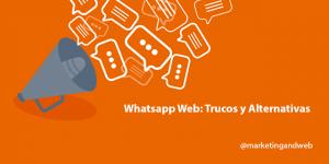 Whatsapp Web: Qué es y cómo funciona [TRUCOS]